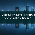 Why Real Estate firms need to go Digital